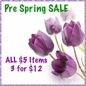 💜💜PRE SPRING SALE💜💜. 🍀🍀ALL $5 ITEMS🍀🍀